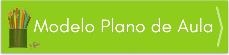 Modelo Plano de Aula - Planejamento de aulas
